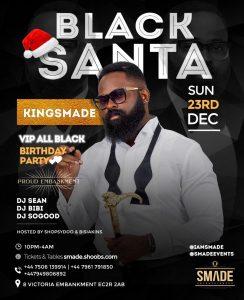 BlackSANTA KINGSMADE BDAY PARTY