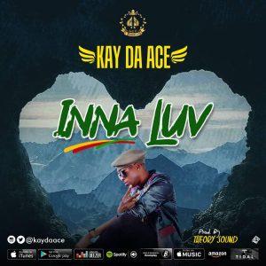 """INNA LUV"" New Single by Kay Da Ace"